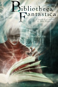anthology, speculative fiction, Bibliotheca Fantastica, Dagan Books, writing, dark fiction