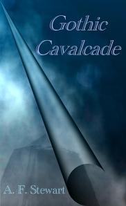 Gothic Cavalcade by A.F. Stewart